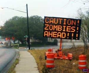 Caution - Zombies Ahead Road Sign
